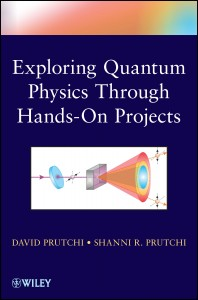 "Cover of ""Exploring Quantum Physics Through Hands-On Projects"" by David Prutchi and Shanni R Prutchi"